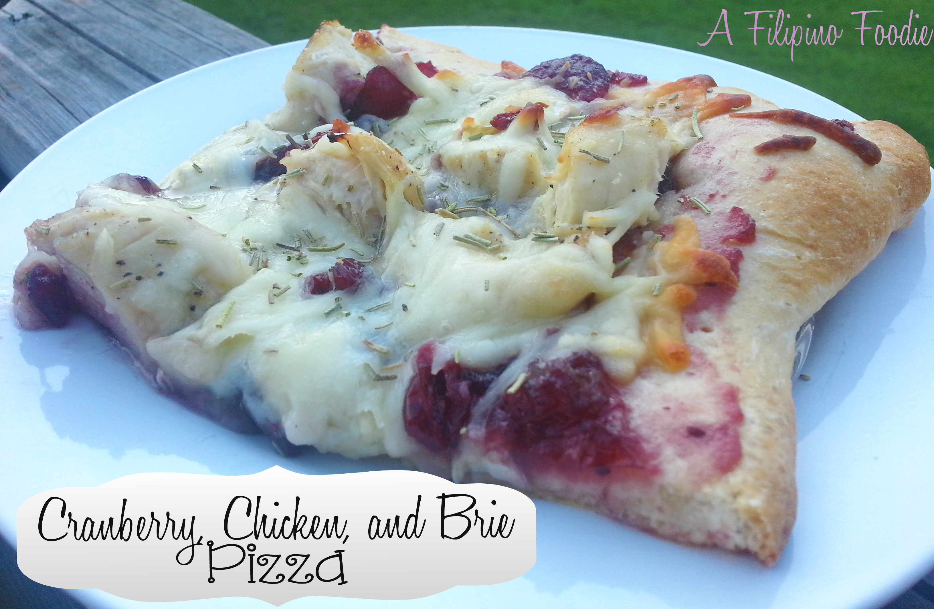 Cranberry, Chicken, and BRIE Pizza | A Filipino Foodie