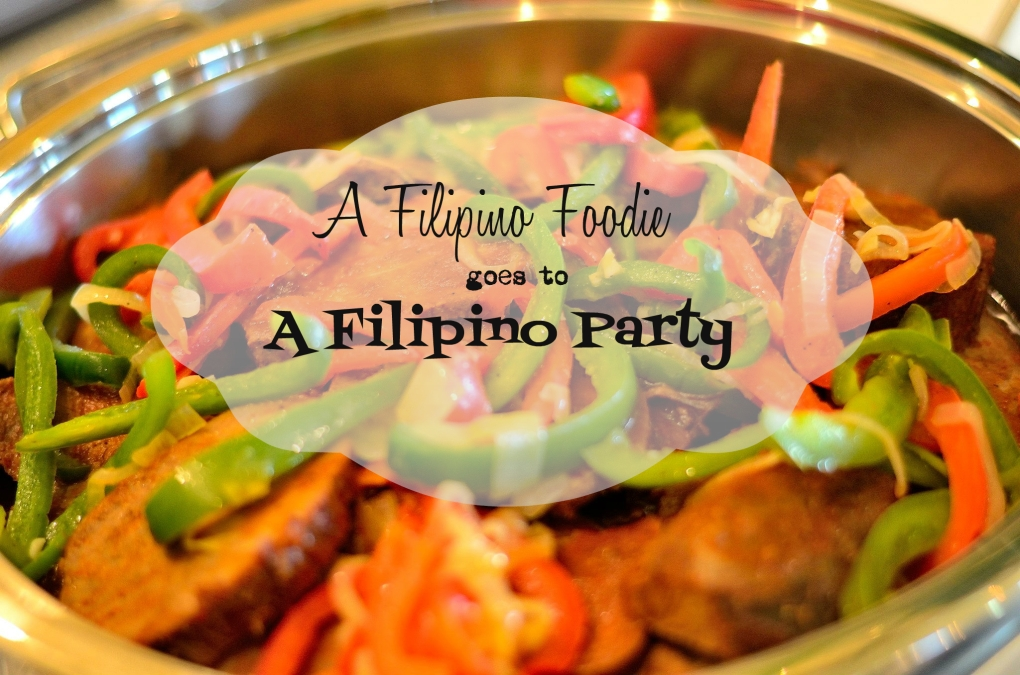 a filipino foodie goes to a filipino party a filipino foodie